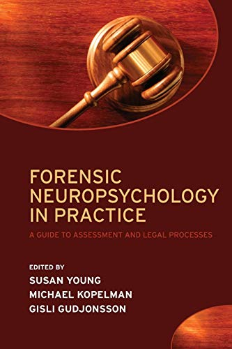9780198566830: Forensic Neuropsychology in Practice: A guide to assessment and legal processes