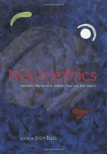 9780198567202: Neuroethics: Defining the Issues in Theory, Practice and Policy