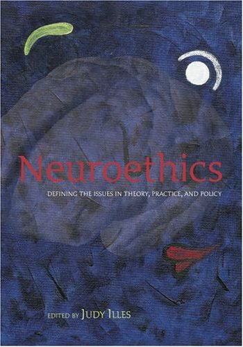 9780198567219: Neuroethics: Defining the Issues in Theory, Practice and Policy