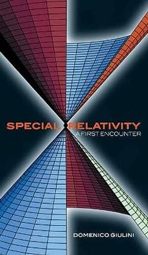 9780198567462: Special Relativity: A First Encounter: 100 Years since Einstein