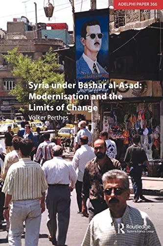 9780198567509: Syria under Bashar al-Asad: Modernisation and the Limits of Change (Adelphi series)