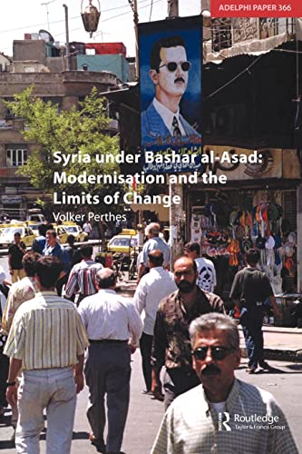 9780198567509: Syria under Bashar al-Asad: Modernisation and the Limits of Change (Adelphi series)