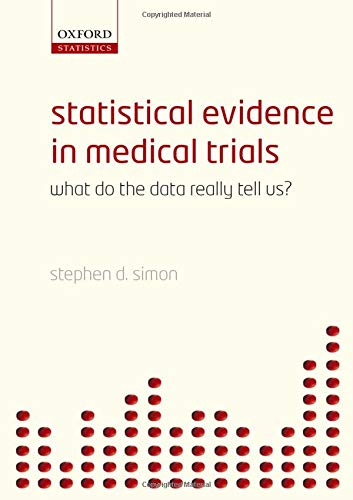 9780198567608: Statistical Evidence in Medical Trials: Mountain or Molehill, What Do the Data Really Tell Us?