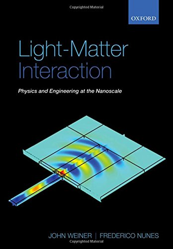 9780198567653: Light-Matter Interaction: Physics and Engineering at the Nanoscale