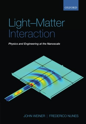 9780198567660: Light-Matter Interaction: Physics and Engineering at the Nanoscale