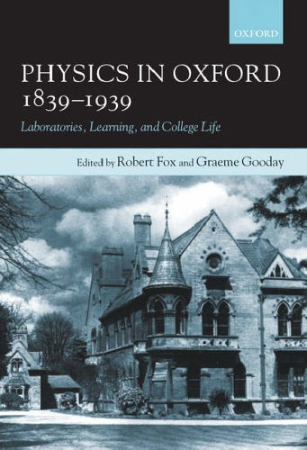 9780198567929: Physics in Oxford, 1839-1939: Laboratories, Learning and College Life