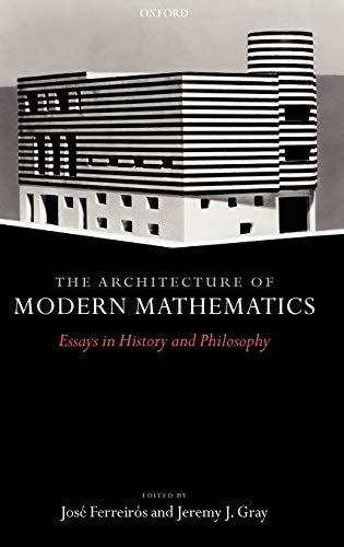 9780198567936: The Architecture of Modern Mathematics: Essays in History and Philosophy