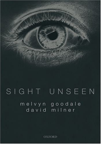 9780198568070: Sight Unseen: An Exploration of Conscious and Unconscious Vision