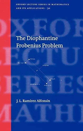 9780198568209: The Diophantine Frobenius Problem (Oxford Lecture Series in Mathematics and Its Applications)