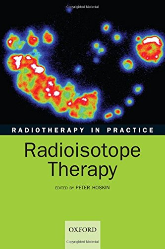 9780198568421: Radiotherapy in Practice: Radioisotope Therapy