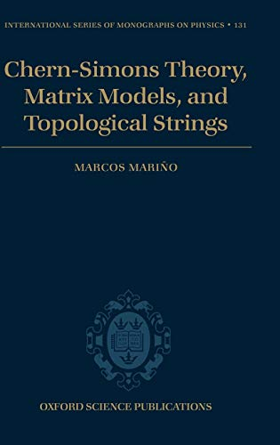 9780198568490: Chern-Simons Theory, Matrix Models, and Topological Strings (International Series of Monographs on Physics)