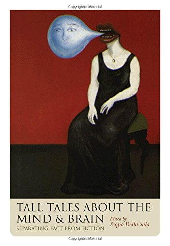 9780198568766: Tall Tales about the Mind and Brain: Separating Fact from Fiction