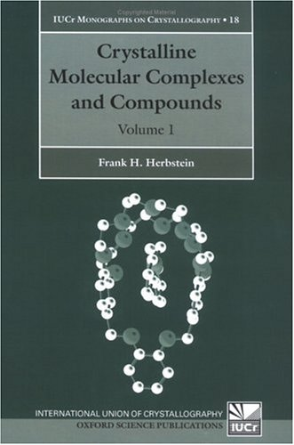 Herbstein, Frank H. Crystaline Molecular Complexes and Compounds Structures an: Herbstein, Frank H.