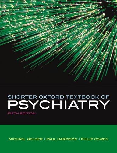 Shorter Oxford Textbook of Psychiatry: Gelder, Michael, Cowen, Philip, Harrison, Paul