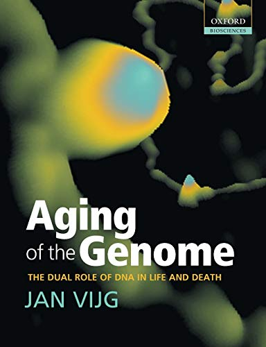 9780198569237: Aging of the Genome: The Dual Role of DNA in Life and Death