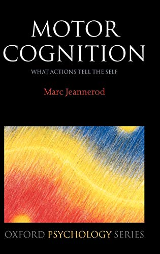 9780198569640: Motor Cognition: What actions tell the self: 42