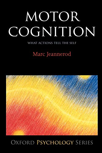 9780198569657: Motor Cognition: What actions tell the self