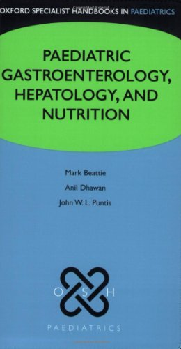 9780198569862: Paediatric gastroenterology, hepatology and nutrition (Oxford Specialist Handbooks in Paediatrics)