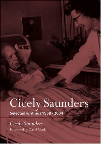 9780198570530: Cicely Saunders: Selected Writings 1958-2004