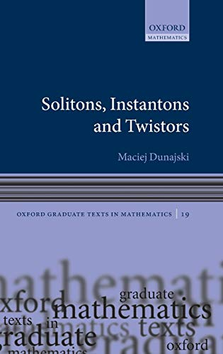 9780198570622: Solitons, Instantons, and Twistors (Oxford Graduate Texts in Mathematics)