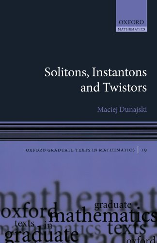 9780198570639: Solitons, Instantons, and Twistors (Oxford Graduate Texts in Mathematics)