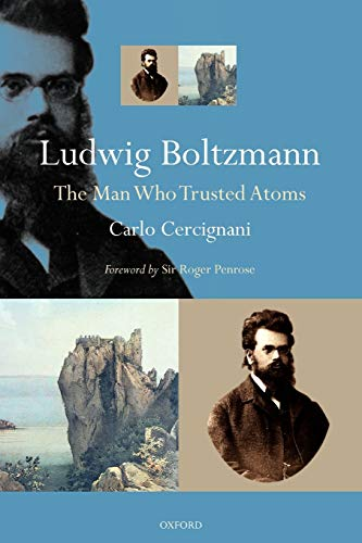 9780198570646: Ludwig Boltzmann: The Man Who Trusted Atoms [Lingua inglese]