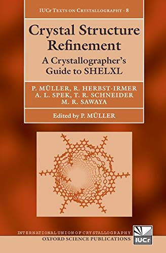 9780198570769: Crystal Structure Refinement: A Crystallographer's Guide to SHELXL (International Union of Crystallography Texts on Crystallography)