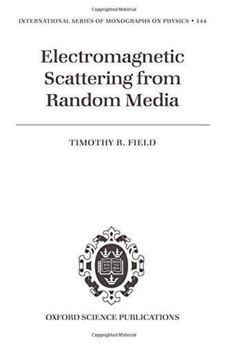 9780198570776: Electromagnetic Scattering from Random Media (International Series of Monographs on Physics)