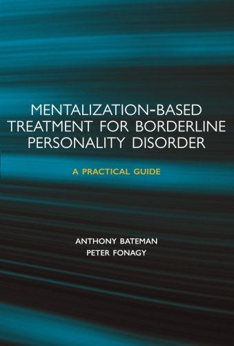 9780198570905: Mentalization-based Treatment for Borderline Personality Disorder: A Practical Guide