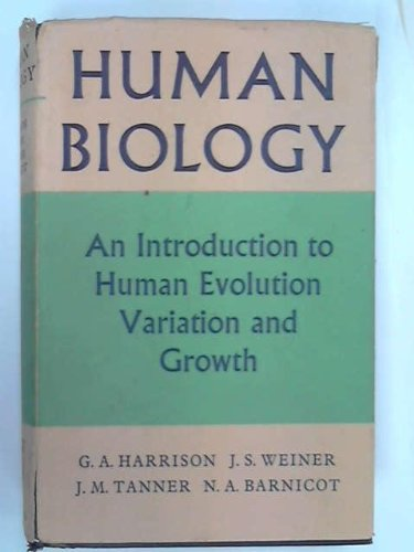 Human Biology; an Introduction to Human Evolution,: Harrison, G A