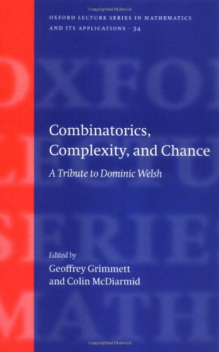 9780198571278: Combinatorics, Complexity, and Chance: A Tribute to Dominic Welsh (Oxford Lecture Series in Mathematics and Its Applications)
