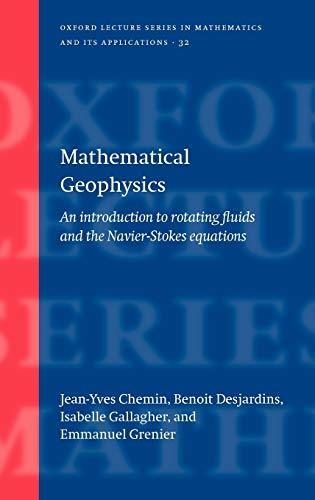 9780198571339: Mathematical Geophysics: An Introduction to Rotating Fluids and the Navier-Stokes Equations (Oxford Lecture Series in Mathematics and Its Applications)