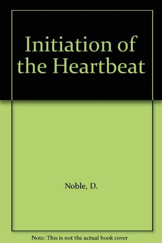 9780198571544: Initiation of the Heartbeat