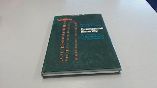 9780198571605: Chromosome Hierarchy: An Introduction to the Biology of the Chromosome