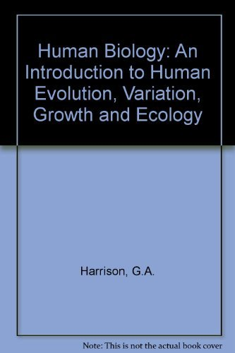 Human Biology: An Introduction to Human Evolution,: G.A. Harrison et
