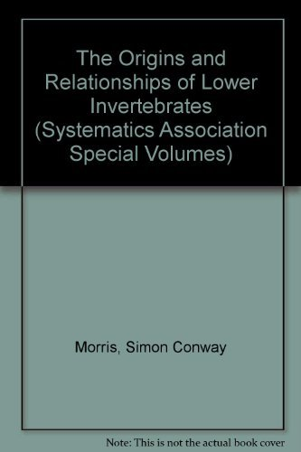 9780198571810: The Origins and Relationships of Lower Invertebrates (The Systematics Association Special Volume)