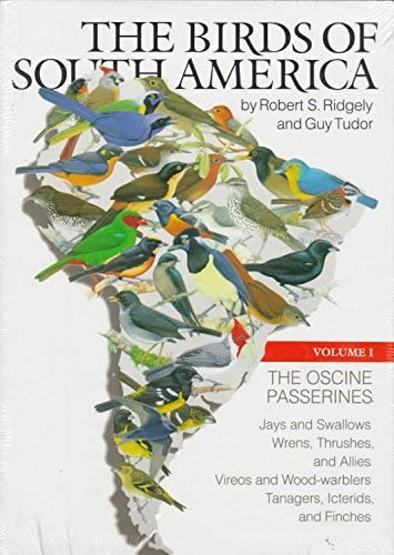 Birds of South America. Volume I: The Oscine Passerines: Ridgely, Robert S.; Tudor, Guy