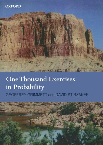 One Thousand Exercises in Probability (Paperback): Geoffrey Grimmett, David