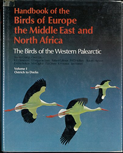 9780198573586: Handbook of the Birds of Europe, the Middle East, and North Africa: The Birds of the Western Palearctic Volume I: Ostrich to Ducks (Handbook of the ... : the Birds of the Western Palearctic, Vol 1)