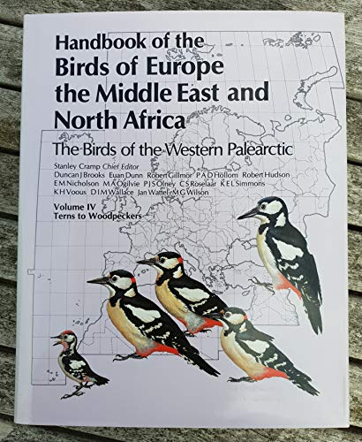 9780198575078: Handbook of the Birds of Europe, the Middle East and North Africa: Terns to Woodpeckers v.4: The Birds of the Western Palearctic: Terns to Woodpeckers Vol 4
