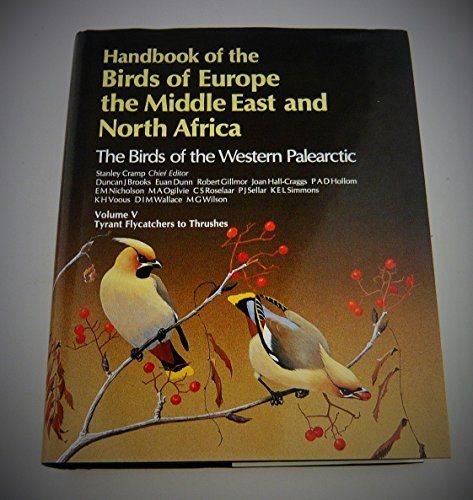 9780198575085: Handbook of the Birds of Europe, the Middle East and North Africa: The Birds of the Western Palearctic Volume V: Tyrant Flycatchers to Thrushes