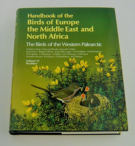 9780198575092: Handbook of the Birds of Europe, the Middle East and North Africa: Warblers v.6: The Birds of the Western Palearctic: Warblers Vol 6