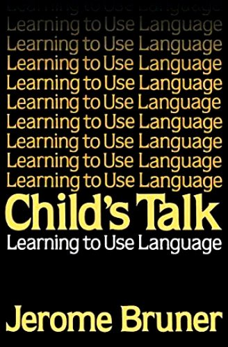 9780198575115: Child's Talk: Learning to Use Language