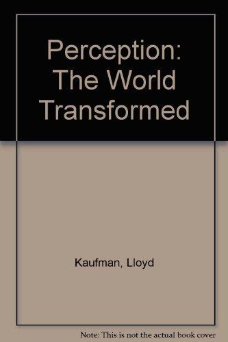 Perception. The world transformed: Kaufman, Lloyd