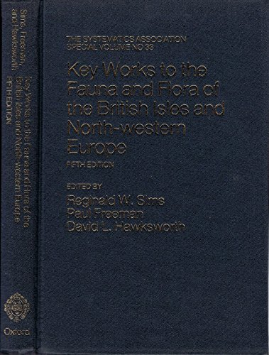 Key works to the fauna and flora of the British Isles and north-western Europe.: Sims, Reginald W. ...