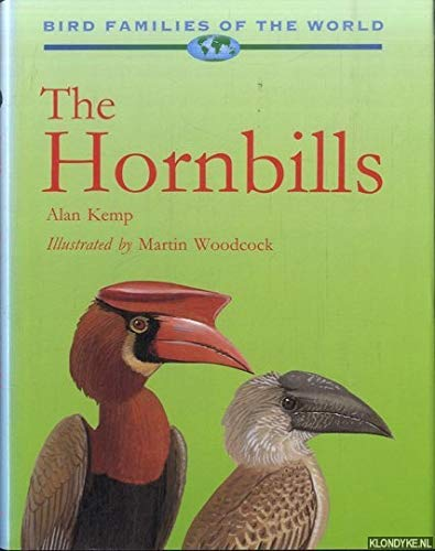 9780198577294: The Hornbills: Bucerotiformes (Bird Families of the World)