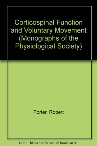 9780198577454: Corticospinal Function and Voluntary Movement (Monographs of the Physiological Society)