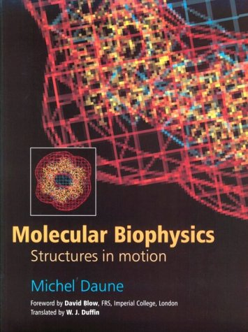 9780198577829: Molecular Biophysics: Structures in Motion