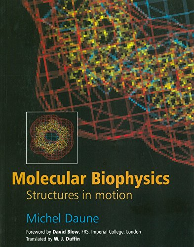 9780198577836: Molecular Biophysics: Structures in Motion
