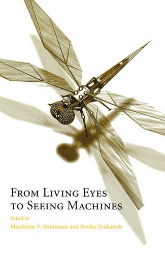 From Living Eyes to Seeing Machines: Srinivasan, Venkatesh, and Srinivasan, Mandyam V (Editor), and...